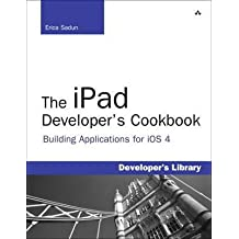 [(The iPad Developer's Cookbook)] [By (author) Erica Sadun] published on (April, 2020)