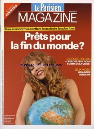 PARISIEN MAGAZINE (LE) [No 21132] du 14/12/2013 - STARS ANONYMES CONFIENT LEURS DESIRS LES PLUS FOUS - PRETS POUR LA FIN DU MONDE - ARIELLE DOMBASLE - JACQUES DELORS - L'EUROPE PEUT NOUS SORTIR DE LA CRISE - JEUX VIDEO - ON A DEFIE BENZEMA par COLLECTIF