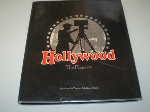 Hollywood: The Pioneers by Brownlow, Kevin, Kobal, John (1979) Hardcover