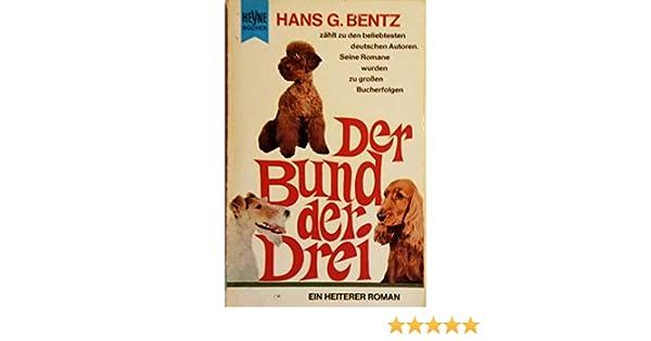 Belletristik Der Bund Der Drei Bentz Hans G.: Bücher