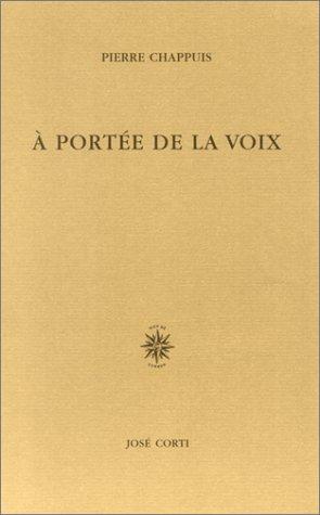 A portée de la voix (livre non massicoté) par Pierre Chappuis