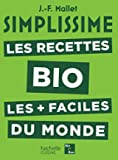Simplissime Les Recettes Bio les plus faciles du monde