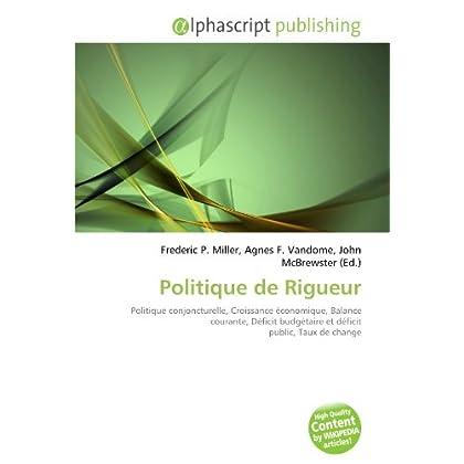 Politique de Rigueur: Politique conjoncturelle, Croissance économique, Balance courante, Déficit budgétaire et déficit public, Taux de change
