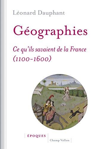 Géographies : Ce qu'ils savaient de la France (1100-1600)