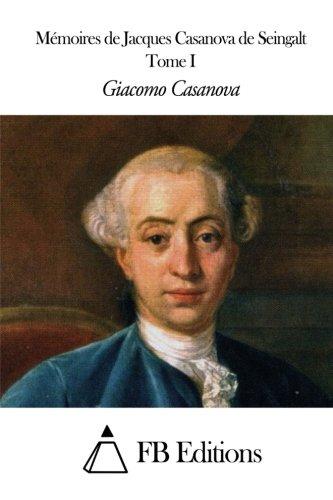 Mmoires de J. Casanova de Seingalt - Tome I