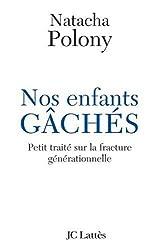 Nos enfants gâchés : Petit traité sur la fracture générationnelle française