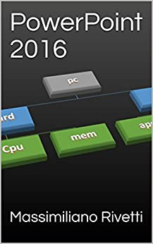 PowerPoint 2016 (99Books) di [Rivetti, Massimiliano]