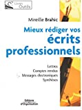 Mieux rédiger vos écrits professionnels : Lettres, comptes rendus, messages électroniques, synthèses...