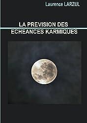 LA PREVISION DES ECHEANCES KARMIQUES
