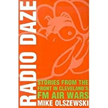 [( Radio Daze: Stories from the Front in Cleveland's Fm Air Waves )] [by: Mike Olszewski] [Dec-2003]