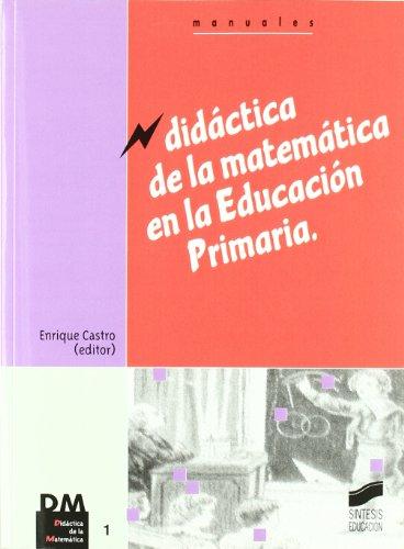 Didáctica de la matemática en la Educación Primaria (Síntesis educación) - 9788477389194 por Enrique Castro Martínez