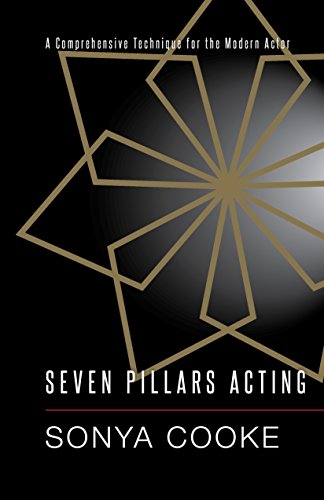 Seven Pillars Acting: A Comprehensive Technique for the Modern Actor