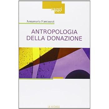 Antropologia Della Donazione. Pratiche E Culture Del Dono Del Sangue