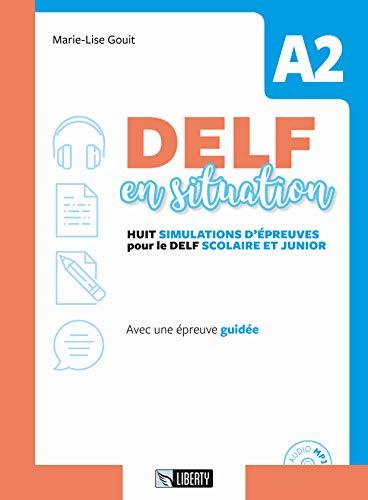 Delf en situation A2. Per le Scuole. Con File audio per il download