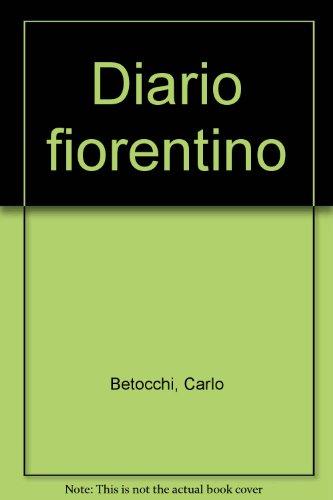Diario fiorentino (Novecento live) por Carlo Betocchi