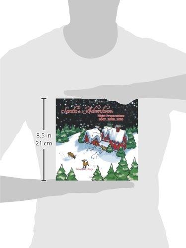 Santa's Adventures: Preparations for the Christmas Flight 2007, 2009, 2010