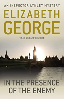 In The Presence Of The Enemy: An Inspector Lynley Novel: 8 (English Edition)