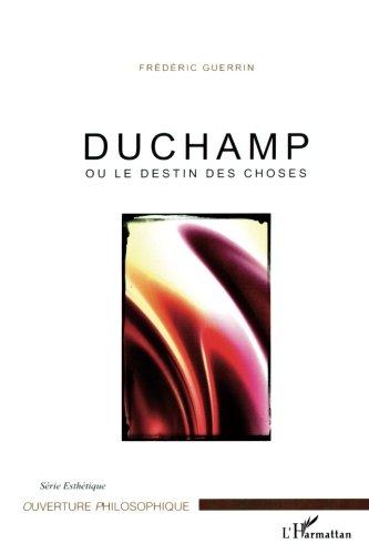 Duchamp ou le destin des choses par Frédéric Guerrin
