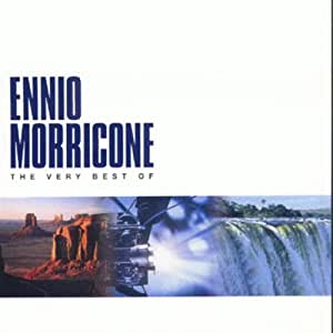 The Very Best Of Ennio Morricone