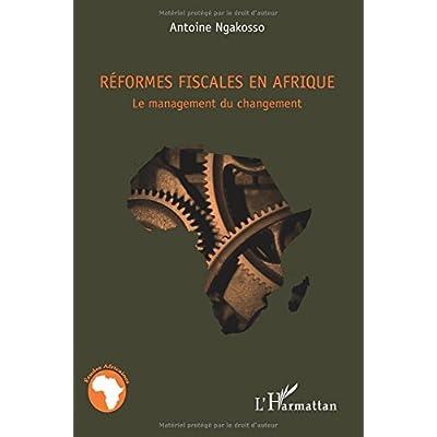 Reformes Fiscales en Afrique le Management du Changement