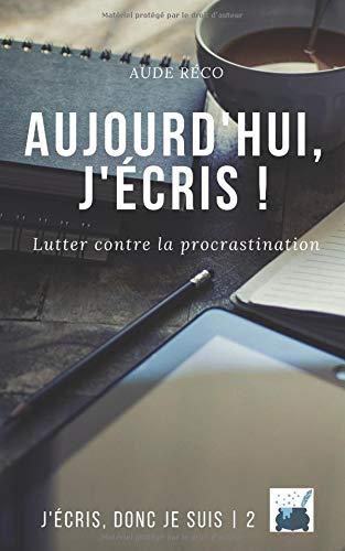 Aujourd'hui, j'écris ! par Aude Réco
