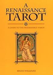 Renaissance Tarot Book: A Guide to the Renaissance Tarot by Brian Williams (1997-07-01)
