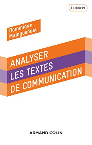 Analyser des textes de communication - 3e éd. par Dominique Maingueneau