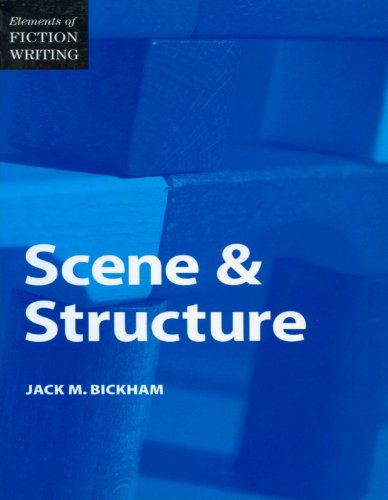 Elements of Fiction Writing - Scene & Structure (The Elements of Fiction Writing)