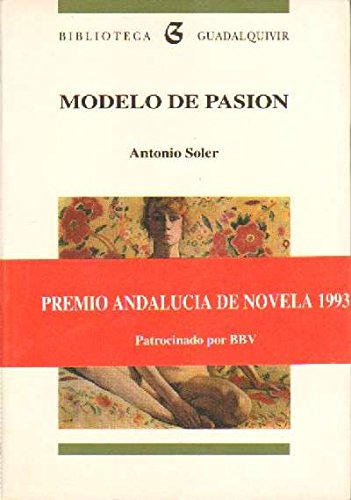 Modelo de pasion (Biblioteca Guadalquivir) [Paperback] by Soler, Antonio