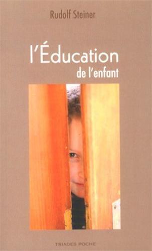 L'éducation de l'enfant : Un choix de conférences et d'écrits par Rudolf Steiner