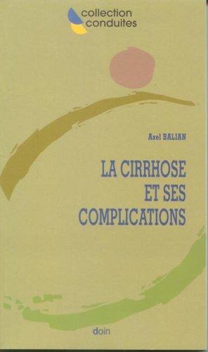 La cirrhose et ses complications par Axel Balian, Collectif