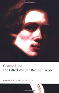 The Lifted Veil and Brother Jacob par George Eliot