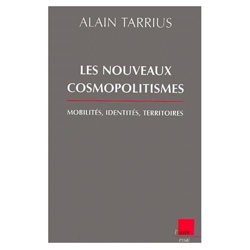 Les nouveaux cosmopolitismes. Mobilités, identités, territoires