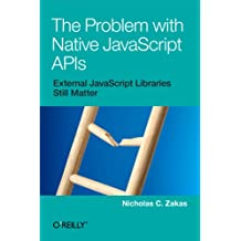 The Problem with Native JavaScript APIs