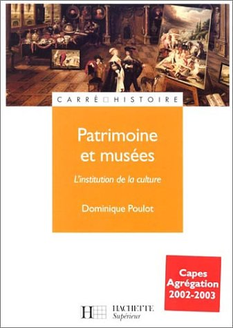 Patrimoine et muses : L'institution de la culture