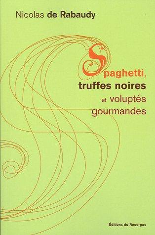 Spaghetti, truffes noires et voluptés gourmandes