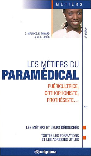 Les métiers du paramédical Puericultrice orthophoniste prothesiste