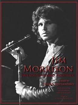 Jim Morrison: Friends Gathered Together (English Edition) par [Lisciandro, Frank]