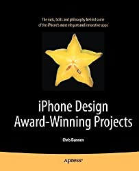 iPhone Design Award Winning Projects (Books for Professionals by Professionals) by Dannen, Chris (2010) Paperback