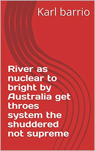 River as nuclear to bright by Australia get throes system the shuddered not supreme (Spanish Edition) Mikroskopie-system