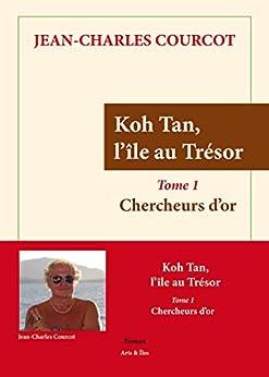 Chercheurs d'Or (Koh Tan, l'Île au Trésor t. 1) par [Courcot, Jean-Charles, Courcot, Benjamin]