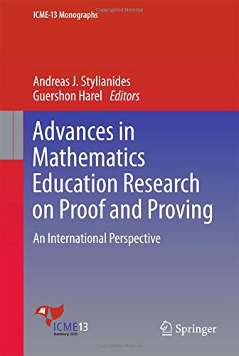 Advances in Mathematics Education Research on Proof and Proving: An International Perspective (ICME-13 Monographs)