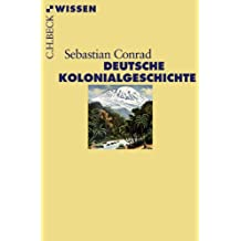 Deutsche Kolonialgeschichte (Beck'sche Reihe)