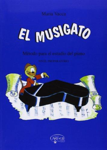 MUSIGATO, EL PREPARATORIO (Carisch Tunes) por Vacca Maria