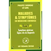 Maladies et symptômes en médecine chinoise, Volume 8: Symptômes généraux, Signes clés du diagnostic