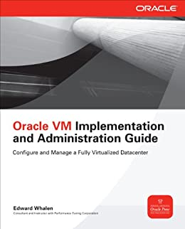Oracle VM Implementation and Administration Guide par [Whalen, Edward]