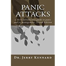 Panic Attacks: a short introductory guide to panic and its management by Dr Jerry Kennard (2015-03-24)