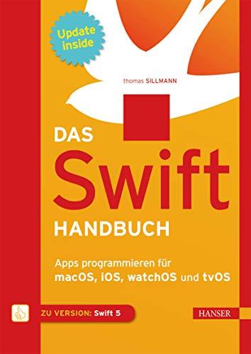 Das Swift-Handbuch: Apps programmieren für macOS, iOS, watchOS und tvOS. Inkl. Updates zum Buch Business Mobil