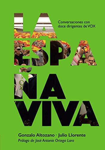 La España Viva: Conversaciones Con Doce Dirigentes De Vox por Gonzalo Altozano epub