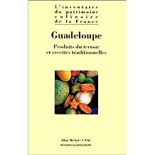 GUADELOUPE. Produits du terroir et recettes traditionnelles
